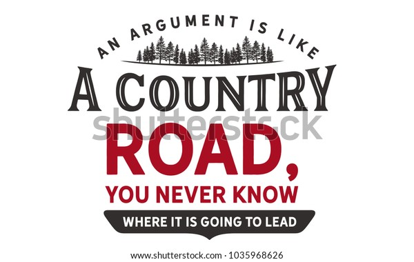 Argument Like Country Road You Never Stock Vector (Royalty Free