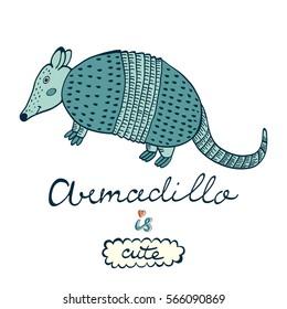 Armadillo is cute.