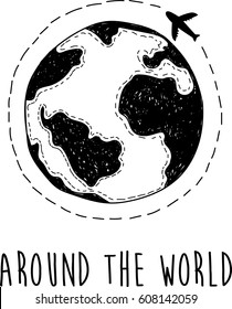 Around the world. Hand drawn planet and airplane with dotted lines road. Stylish vector monochrome illustration. Wanderlust. Travelling.