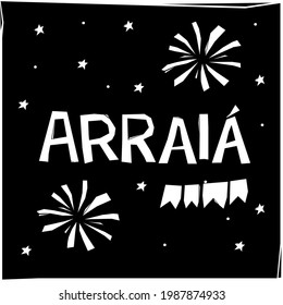 Arraial. Camp. Brazilian Portuguese Hand Lettering Calligraphy for tradicional party. June Party with bonfire draw. Vector. Vector.