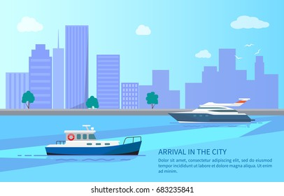 Arrival in city from sea trip on modern yacht and motor boat. Ships that stand near shore with high skyscrapers and green trees vector illustration.