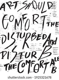 Art Should Comfort The Disturbed And Disturb The Comfortable Graffiti Text Art Isolated Vector Illustration. Graffiti Art.