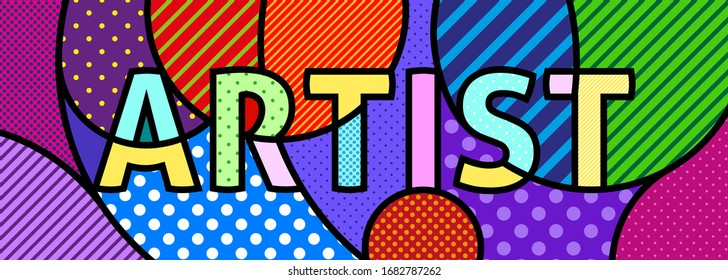ARTIST written text modern pop art vector graphic element for your design. Colourful typo concept illustration. Painter and creative life style.