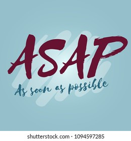 ASAP abbreviation As Soon Is Possible. Lettering poster. Hand drawn calligraphy. Stock vector illustration.