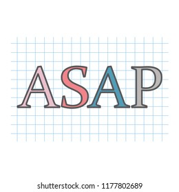 ASAP (As Soon As Possible) acronym written on checkered paper sheet- vector illustration