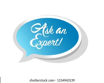 Ask an Expert typography message inside a blue speech bubble message illustration over a white background