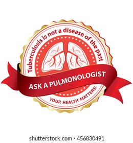 Ask a Pulmonologist. Tuberculosis is not a disease of the past. Your health matters - red medical for prevention ribbon / label