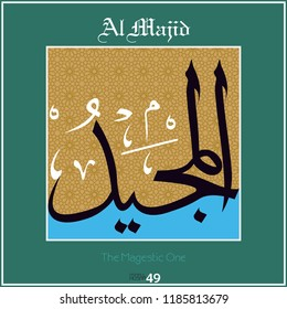 Asmaul husna, 99 names of Allah. Every name has a different meaning. It can be used as wall panel, greeting card, banner.  Al Majid - The Magestic One