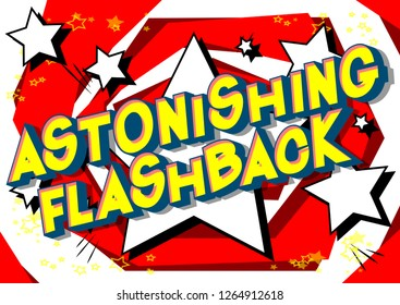 Astonishing Flashback - Vector illustrated comic book style phrase on abstract background.
