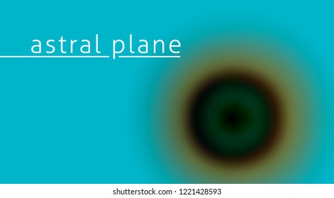 Astral plane. Blurred background with hypnotic aureole. Vector graphic template