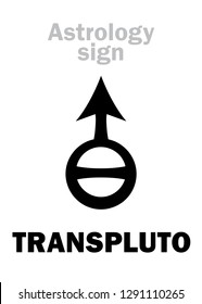 Astrology Alphabet: TRANSPLUTO, superdistant planet (behind Pluto). Hieroglyphics character sign (symbol, used in Germany since 1972 year, and also for hypothetical planets Bacchus, Persephone, Isis).