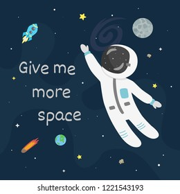 Astronaut in space vector illustration. Give me more space card.