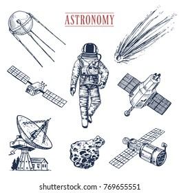astronaut spaceman. planets in solar system. astronomical galaxy. cosmonaut explore adventure. engraved hand drawn in old sketch, vintage style. space shuttle, radio telescope and cometand meteorite.