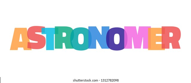 """Astronomer word concept. """"Astronomer"""" on white background. Use for cover, banner, blog."""