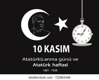 Ataturk Death Anniversary. National Day of Memory in Turkey. English: November 10, Ataturk Commemoration Day, Ataturk week, 1881-1938