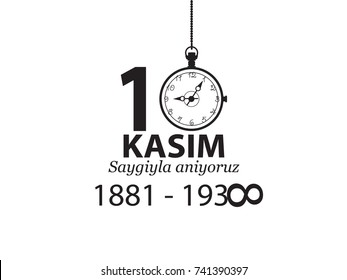 Ataturk Death Anniversary. National Day of Memory in Turkey. English: November 10, respect and remember, 1881-1938