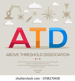 ATD mean (above threshold dissociation) Laser acronyms ,letters and icons ,Vector illustration.