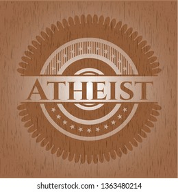 Atheist wooden emblem. Retro