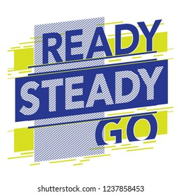 Athletic sport message ready steady go typography, tee shirt graphics, vectors