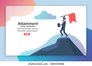 Attainment goal. Mission accomplished. Businessman standing with red flag on mountain peak. Hnman on ountain peak, symbol of victory. Vector style flat. Isolated on background. Business landing page.