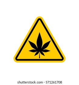 Attention marijuana hemp. Dangers yellow road sign. cannabis Caution
