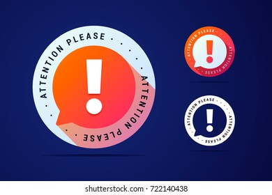 Attention please sign with bubble. Vector illustration in three color variants.