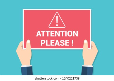 Attention please. Vector concept illustration of important announcement. Flat human hands hold caution red sign and banner to pay attention and be careful on background