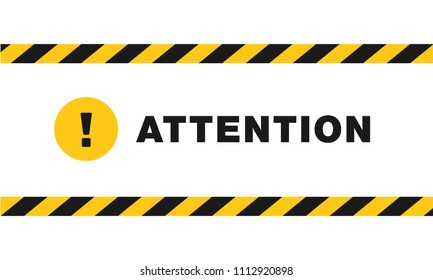"Attention sign between black and yellow striped ribbons isolated on white background. Yellow circle with exclamation point and text ""attention"". Design with attention icon for banner or signboard."