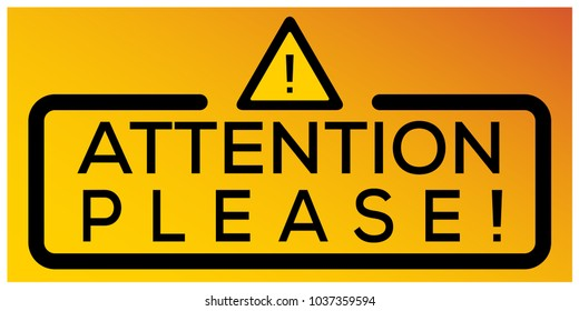 Attention sign please banner or attention street sign icon. Vector badge illustration. atencion muestra.