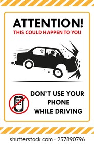 Attention! This Could Happen To You. Don't Use Your Phone while Driving signboard template design. Editable Vector image and Jpg. Car form does not infringe copyright material.