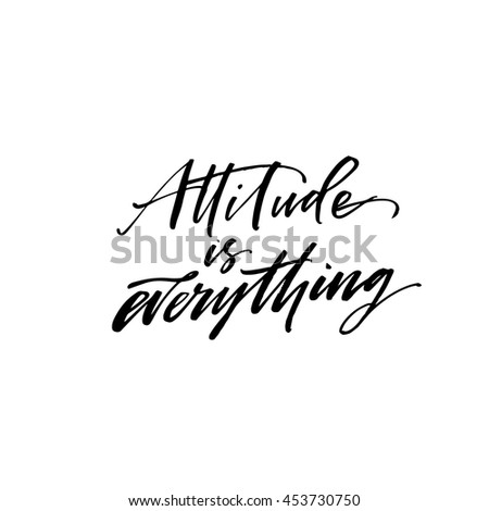 Attitude Everything Lettering Hand Drawn Positive Stock Vector