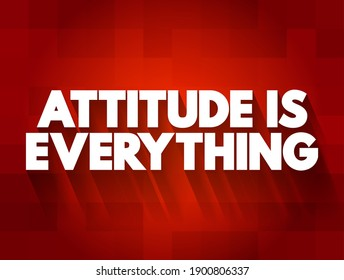 Attitude Is Everything text quote, concept background