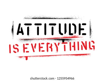 Attitude is everything-motivational quote. Spray paint graffiti stencil.