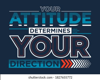 Attitude, modern and stylish typography slogan. Colorful abstract design with the lines style. Vector for print tee shirt, typography, poster and other uses. Global swatches.