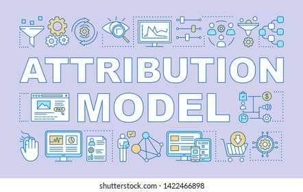 Attribution model word concepts banner. Digital marketing channels. Presentation, website. Isolated lettering typography idea with linear icons. Vector outline illustration