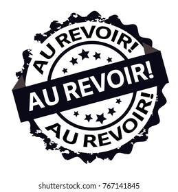 Au Revoir rubber stamp. Grunge design.Sign.Seal