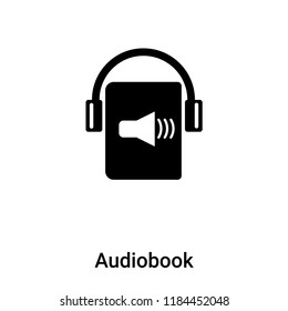 Audiobook icon vector isolated on white background, logo concept of Audiobook sign on transparent background, filled black symbol