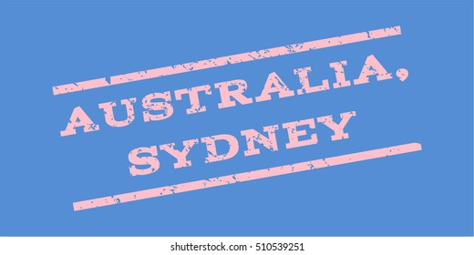 Australia Sydney watermark stamp. Text caption between parallel lines with grunge design style. Rubber seal stamp with dirty texture. Vector pink color ink imprint on a blue background.