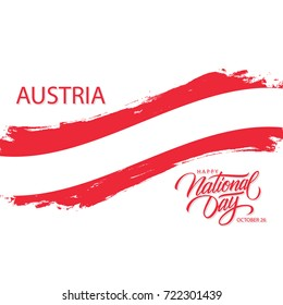 Austria Happy National Day, october 26 greeting card with austrian national flag brush stroke and hand drawn greetings. Vector illustration.
