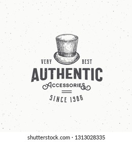 Authentic Cylinder Hat Abstract Vector Sign, Symbol or Logo Template. Top Hat Sketch Drawing with Retro Typography and Shabby Textures.