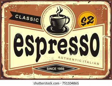 Authentic Italian espresso vintage tin sign advertise. Coffee poster for cafe bar or restaurant. Drinks vector illustration.