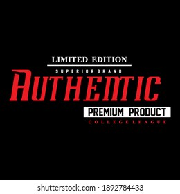 Authentic typography tee design vector illustration,element vintage artistic apparel product