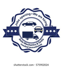 Auto Mechanics and Techs needed. Jobs opening. We are hiring - grunge business stamp / label