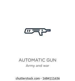 Automatic gun icon. Thin linear automatic gun outline icon isolated on white background from army and war collection. Line vector sign, symbol for web and mobile