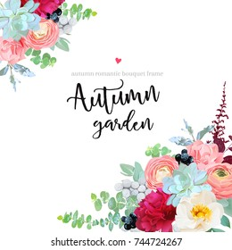Autumn angle floral frame with mixed bouquets of peony, ranunculus, succulents, wild rose, carnation, brunia, black berry, wolf willow and eucalyptus leaves on white background. Vector card. Editable.