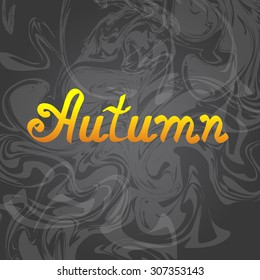 Autumn background. Lettering on smoky back.