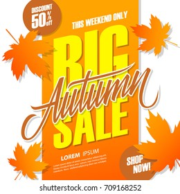 Autumn Big Sale banner for seasonal shopping. This weekend special offer background with hand lettering and autumn leaves. Discount up to 50% off. Vector illustration.