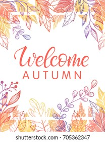 Autumn card - welcome autumn.Hand drawn lettering with leaves in fall colors.Seasons greetings card perfect for prints, flyers, banners, invitations, special offer and more.Vector autumn illustration.