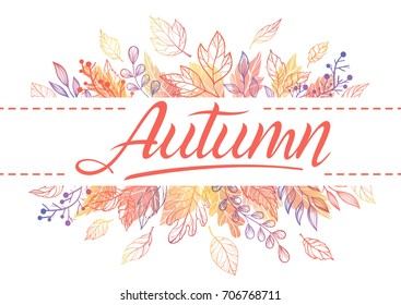 Autumn card.Hand drawn lettering with leaves in fall colors. Seasons greetings card perfect for prints, flyers, banners,invitations, special offer and more.Vector autumn illustration.