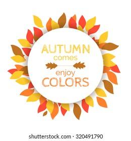 Autumn colors. Autumn background. Autumn design. Autumn card, autumn poster, frame, border. Vector autumn background with colorful leaves. Vector illustration.